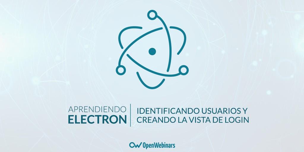 Tutorial Electron: Identificando usuarios y creando vista de login