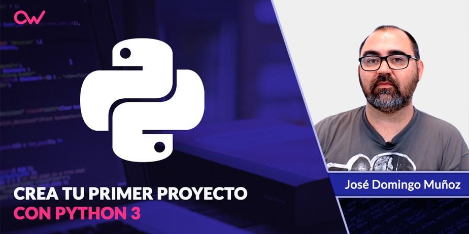 Videotutorial: Primer proyecto en Python 3
