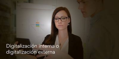 Digitalización interna o digitalización externa