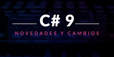 Novedades y cambios incluídos en C# 9