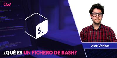 ¿Qué es un fichero de Bash?