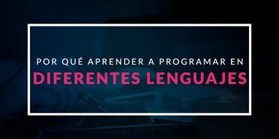 Por qué aprender a programar en diferentes lenguajes