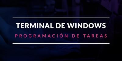 Programación de tareas desde la terminal de Windows