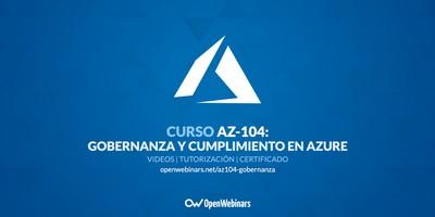 Curso AZ-104 Parte 2: Gobernanza y cumplimiento en Azure