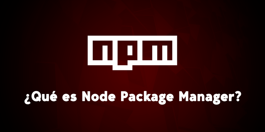 Qué es NPM y para qué sirve