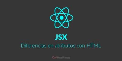 ReactJS: Diferencias en atributos de JSX y HTML
