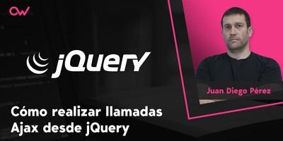 Cómo realizar llamadas Ajax desde jQuery
