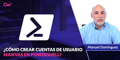 Creación masiva de usuarios con PowerShell