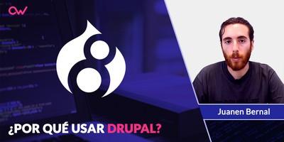 Por qué usar Drupal