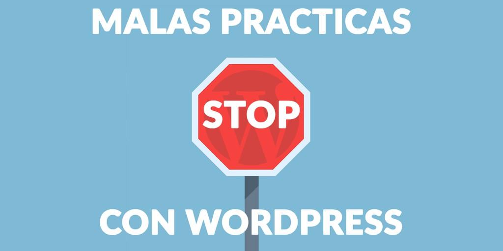 3 cosas que no debes hacer con WordPress
