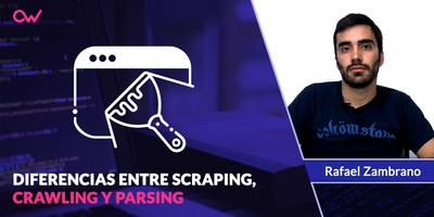 Diferencias entre Scraping, Crawling y Parsing