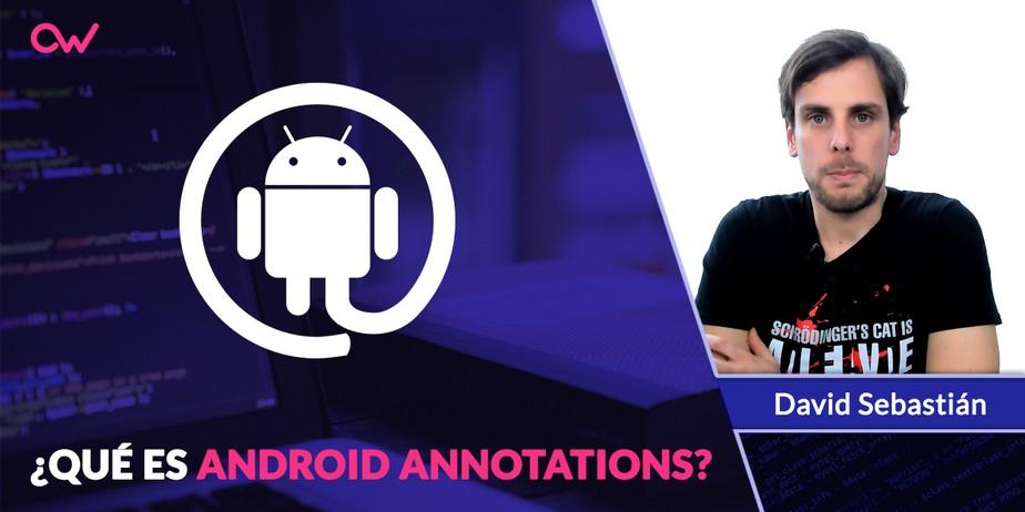 Qué es Android Annotations y primeros usos