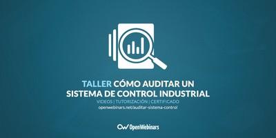 Cómo auditar un Sistema de control industrial