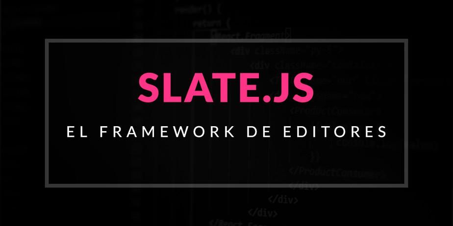 Slate.js: El framework de editores