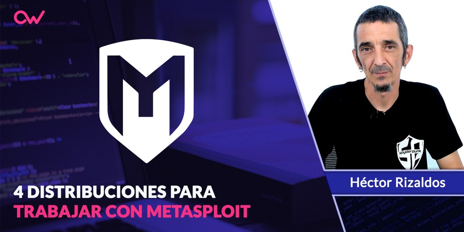4 distribuciones para usar Metasploit Framework