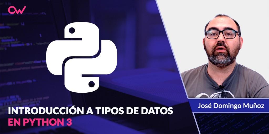 Videotutorial: Introducción a tipos de datos en Python 3