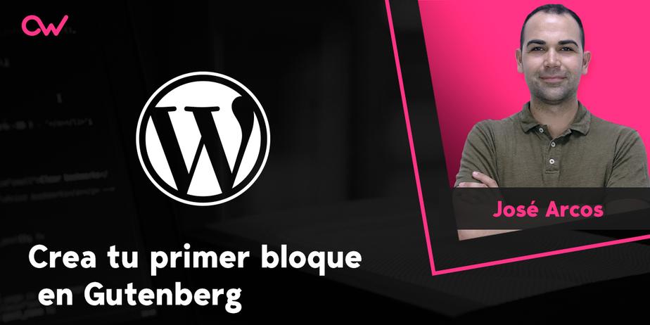 Cómo crear tu primer bloque en Gutenberg