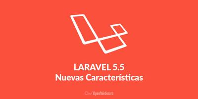 Las nuevas características de Laravel 5.5