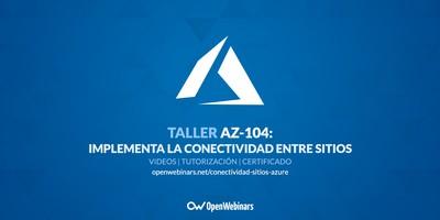 AZ-104 Taller 5: Implementar la conectividad entre sitios