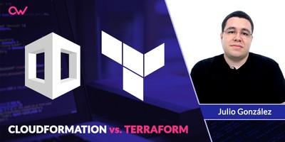 CloudFormation o Terraform ¿Cual usar?