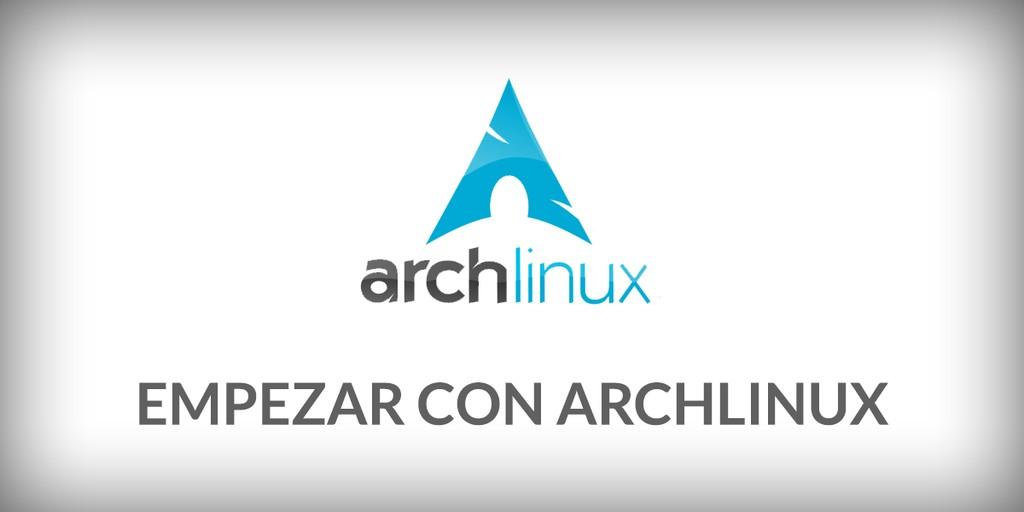 3 Distribuciones ArchLinux para principiantes