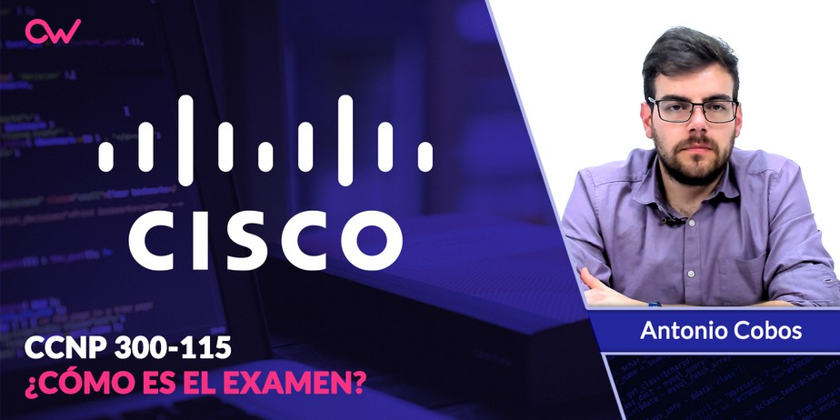 CCNP 300-115: ¿Cómo es el examen?