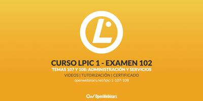 Curso LPIC 1 Examen 102 - Temas 107 y 108: Tareas administrativas y servicios esenciales del sistema
