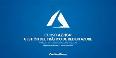 Curso AZ-104 Parte 6: Gestión del tráfico de red