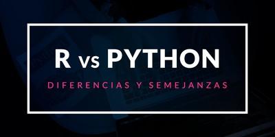R vs Python: En qué se diferencian y en qué se parecen