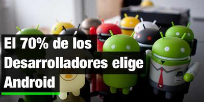 El 70% de los Desarrolladores de Apps elige Android