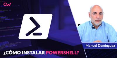 Cómo instalar PowerShell y primeros pasos