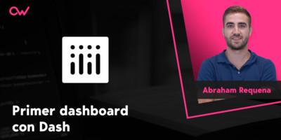 Cómo crear tu primer Dashboard con Dash