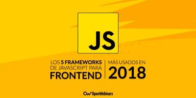 Los 5 frameworks de JavaScript para Frontend más usados en 2018