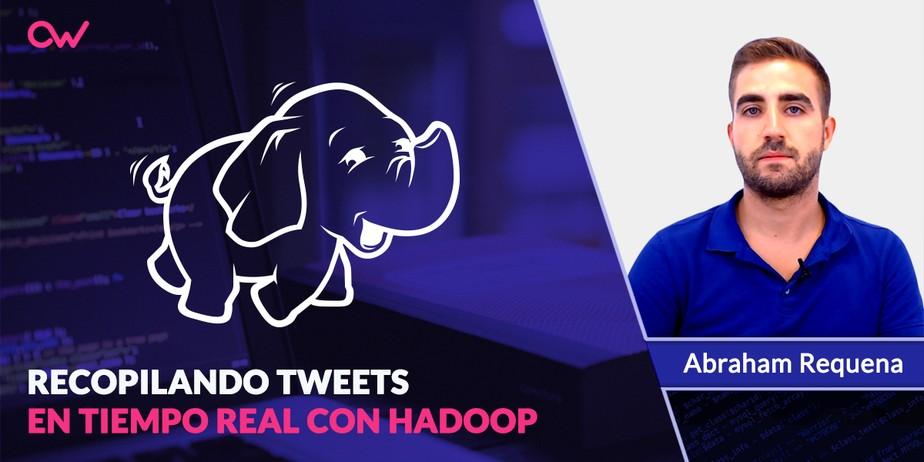 Recopilando tweets en tiempo real con Hadoop