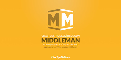 Cómo crear tus sitios estáticos con Middleman