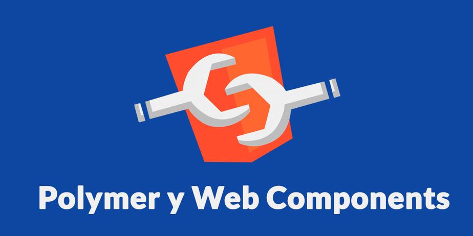 Polymer y los Web Components