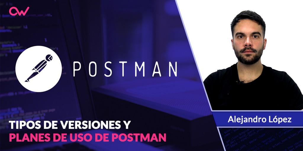 Tipos de Versiones y Planes de uso de Postman