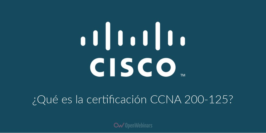 Qué es la certificación Cisco CCNA 200-125