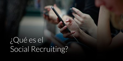 Qué es el Social Recruiting