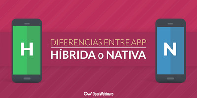 Diferencias entre aplicación híbrida y nativa