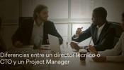 Diferencias entre un CTO y un Project Manager