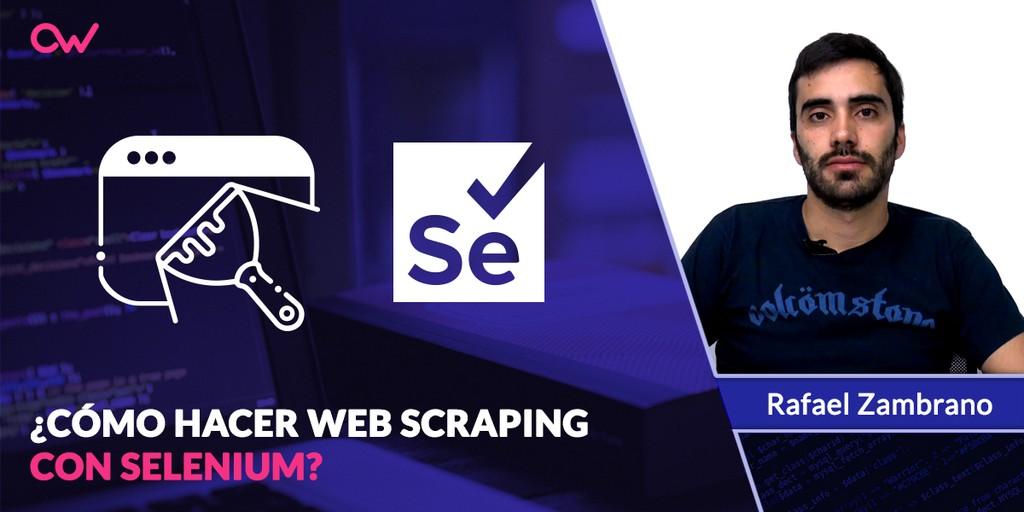Cómo hacer Web Scraping con Selenium
