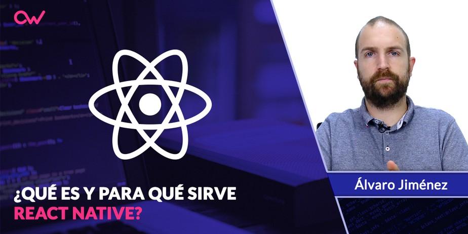 React Native: ¿Qué es y para que sirve este framework de programación?