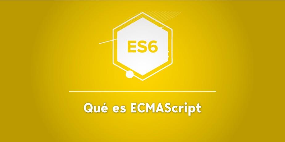 Qué es ECMAScript