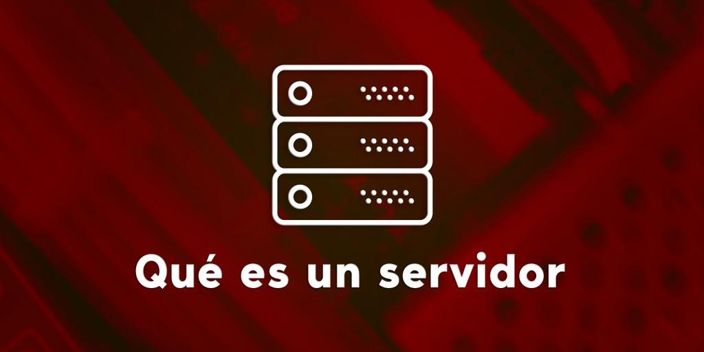Qué es un servidor