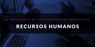Implementación de la tecnología en procesos de Recursos Humanos