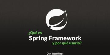 conoce-que-es-spring-framework-y-por-que-usarlo