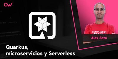 Quarkus, microservicios y Serverless