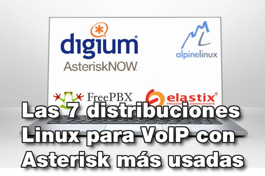 Las 7 distribuciones Linux para VoIP con Asterisk más usadas