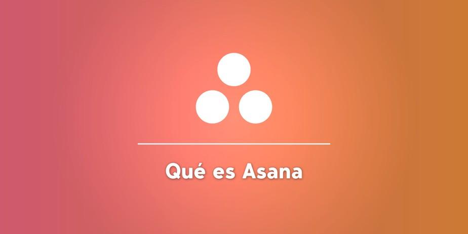 Qué es Asana